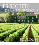 Les secrets de la Bourgogne à Toulouse