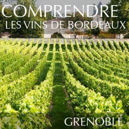 Comprendre les vins de Bordeaux à Grenoble