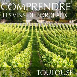Comprendre les vins de Bordeaux à Toulouse