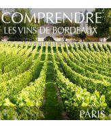 Comprendre les vins de Bordeaux à Paris