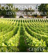 Comprendre les vins de Bordeaux à Genève